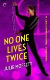 No One Lives Twice, Moffett, Julie
