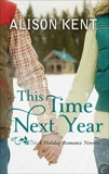 This Time Next Year, Kent, Alison