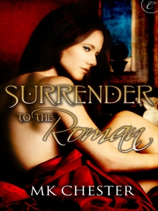 Surrender to the Roman, Chester, M.K.