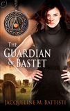 THE GUARDIAN OF BASTET, Battisti, Jacqueline M.