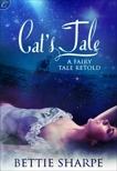 Cat's Tale: A Fairy Tale Retold, Sharpe, Bettie