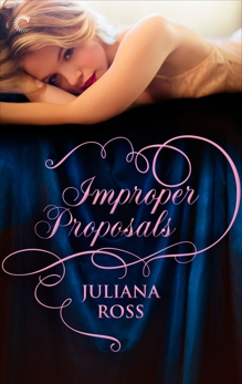 Improper Proposals: A Victorian Historical Romance, Ross, Juliana