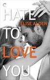 Hate to Love You, Alden, Elise