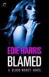 Blamed: A Blood Money Novel, Harris, Edie