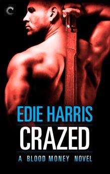Crazed: A Blood Money Novel, Harris, Edie