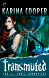 Transmuted: Book Six of The St. Croix Chronicles, Cooper, Karina