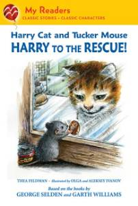 Harry Cat and Tucker Mouse: Harry to the Rescue!, Feldman, Thea