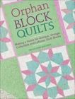 Orphan Block Quilts: Making a Home for Antique, Vintage, Collectible and Leftover Quilt Blocks, Maloney, Tricia Lynn