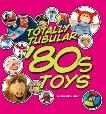 Totally Tubular '80s Toys, Bellomo, Mark
