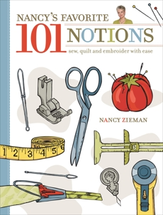 Nancy's Favorite 101 Notions: Sew, Quilt and Embroider with Ease, Zieman, Nancy