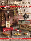 Old Fishing Lures & Tackle: Identification and Value Guide, Luckey, Carl F.
