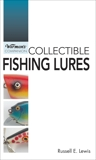 Collectible Fishing Lures, Lewis, Russell E