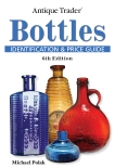 Antique Trader Bottles Identification and Price Guide, Polak, Michael