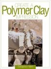Create a Polymer Clay Impression, Helm, Sarajane