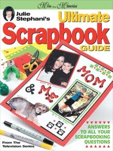 Julie Stephani's Ultimate Scrapbook Guide, Stephani, J.
