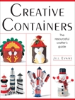 Creative Containers: The Resourceful Crafter's Guide, Evans, Jill