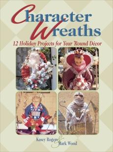 Character Wreaths, Rogers, Kasey & Wood, Mark
