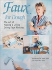 Faux for Dough: The Art of Making a Living Doing Faux Finishes, Van De Veere Pratt, Teresa