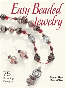 Easy Beaded Jewelry: 75+ Stunning Designs, Ray, Susan