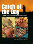 Catch of the Day: 200+ Easy Recipes for the Everyday Angler, Schumacher, Chef John