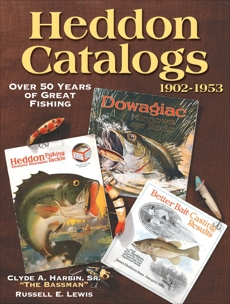 Heddon Catalogs 1902-1953: 50 Years of Great Fishing, Harbin, Clyde