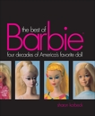 Best of Barbie: Four Decades of America's Favorite Doll, Korbeck, Sharon