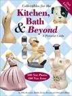 Collectibles for the Kitchen, Bath & Beyond: A Pictorial Guide, Bercovici, Ellen & Zucker Bryson, Bobbie