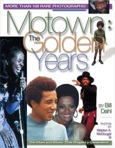 Motown: The Golden Years: More than 100 rare photographs, Dahl, Bill
