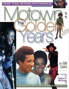 Motown: The Golden Years: More than 100 rare photographs, Dahl, Bill