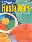 Warman's Fiesta Ware: Identification & Price Guide, Moran, Mark