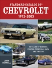 Standard Catalog of Chevrolet, 1912-2003: 90 Years of History, Photos, Technical Data and Pricing, Gunnell, John
