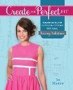 Create the Perfect Fit: Measuring and Pattern Fitting for Real Sewing Solutions, Mahon, Joi