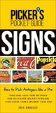 Picker's Pocket Guide - Signs: How to Pick Antiques Like a Pro, Bradley, Eric