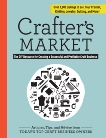 Crafter's Market: The DIY Resource for Creating a Successful and Profitable Craft Business, Glassenberg, Abigail Patner