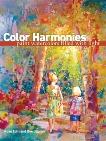 Color Harmonies: Paint Watercolors Filled with Light, Edin, Rose & Jepsen, Dee