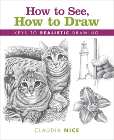 How to See, How to Draw: Keys to Realistic Drawing, Nice, Claudia