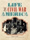 Life in Civil War America, Varhola, Michael J.