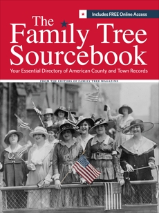The Family Tree Sourcebook: The Essential Guide To American County and Town Sources,