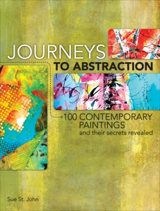 Journeys To Abstraction: 100 Paintings and Their Secrets Revealed, St. John, Sue