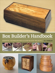 Box Builder's Handbook: Essential Techniques with 21 Step-by-Step Projects, Hamler, A.J.
