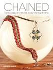 Chained: Create Gorgeous Chain Mail Jewelry One Ring at a Time, Mojica, Rebeca