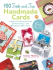 100 Fresh and Fun Handmade Cards: Step-by-Step Instructions for 50 New Designs and 50 Amazing Alternatives, Mcgray, Kimber