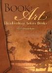 Book + Art: Handcrafting Artists' Books, Krause, Dorothy Simpson