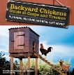 Backyard Chickens' Guide to Coops and Tractors: Planning, Building, and Real-Life Advice,