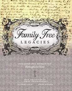 Family Tree Legacies: Preserving Memories Throughout Time, Stacy, Allison & Haddad, Diane