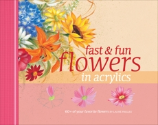 Fast & Fun Flowers in Acrylics, Paillex, Laure