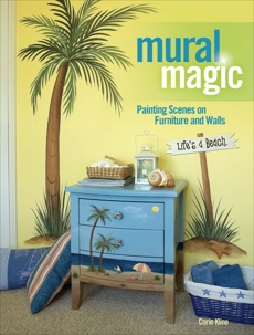 Mural Magic: Painting Scenes on Furniture and Walls, Kline, Corie