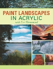 Paint Landscapes in Acrylic with Lee Hammond, Hammond, Lee