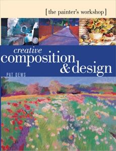 The Painter's Workshop - Creative Composition & Design, Dews, Pat