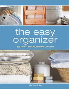The Easy Organizer: 365 Tips for Conquering Clutter, Bohn, Marilyn